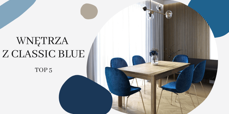 [Galeria] Classic Blue kolorem roku 2020! Aranżacje w niebieskich odcieniach - styczniowe top 5