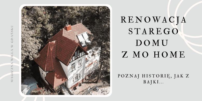 Dom, jak z bajki… Poznajcie historię renowacji domu Katarzyny Wietechy (Mo Home)