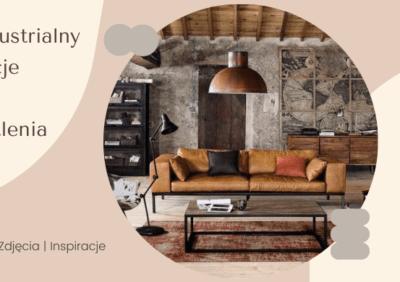 Styl industrialny – aranżacje wnętrz i oświetlenia, galerie, zdjęcia, inspiracje