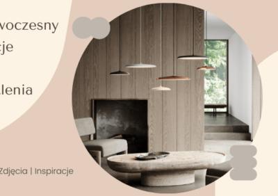 Styl nowoczesny – aranżacje wnętrz i oświetlenia, galerie, zdjęcia, inspiracje