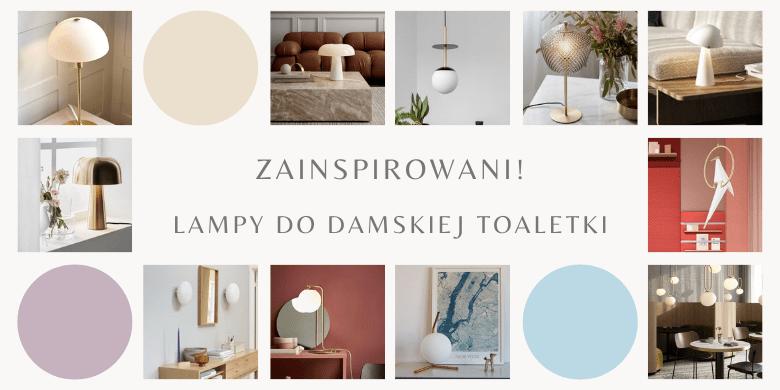 Zainspirowani! Lampy na kobiecą toaletkę