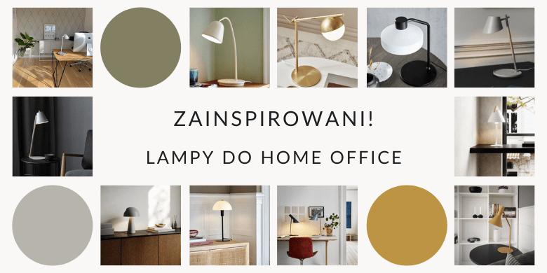 Zainspirowani! Lampy idealne do home office